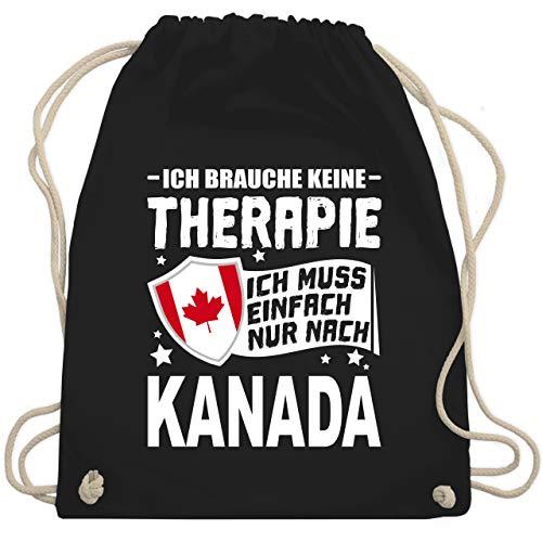 Shirtracer Länder Fahnen und Flaggen - Ich brauche keine Therapie Ich muss einfach nur nach Kanada - weiß - Unisize - Schwarz - kanada geschenke - WM110 - Turnbeutel und Stoffbeutel aus Baumwolle