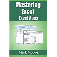 Mastering Excel: Excel Apps Kindle Edition by Mark Moore for Free