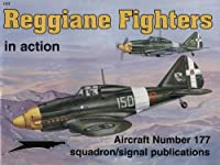 Reggiane Fighters: In Action (Aircraft in Action S.)