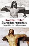 Il «Gran teatro montano». Saggi su Gaudenzio Ferrari. Ediz. illustrata