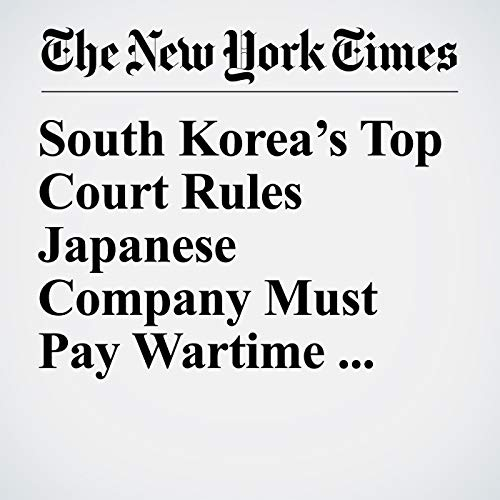 South Korea's Top Court Rules Japanese Company Must Pay Wartime Compensation audiobook cover art