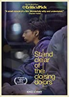 Stand Clear of the Closing Doors / [DVD]
