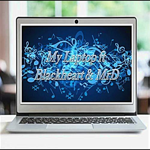 My Laptop (feat. Blackheart & Mrd)