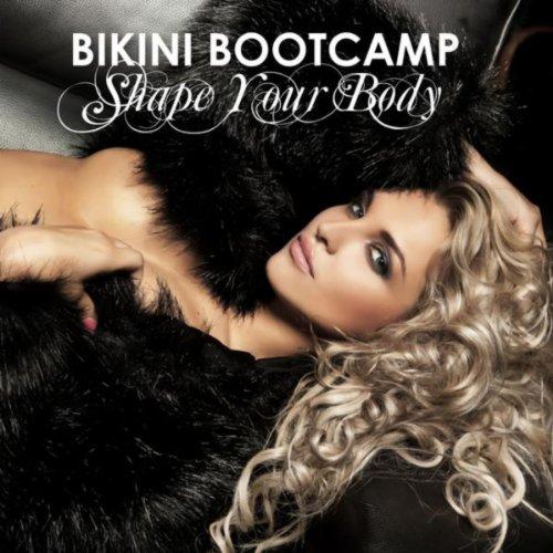 Bikini Bootcamp - Shape Your Body