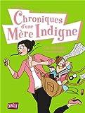 Chroniques D'une Mère Indigne Tome 1 - Une Maman (Presque) Parfaite !