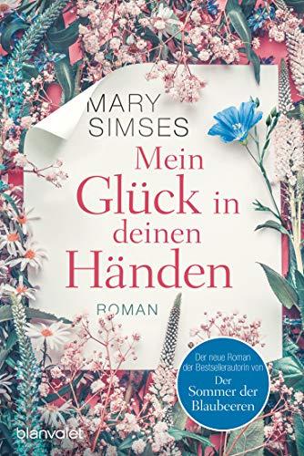 Mein Glück in deinen Händen: Roman