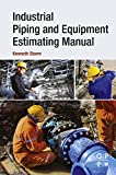 Industrial Piping and Equipment Estimating Manual (English Edition)