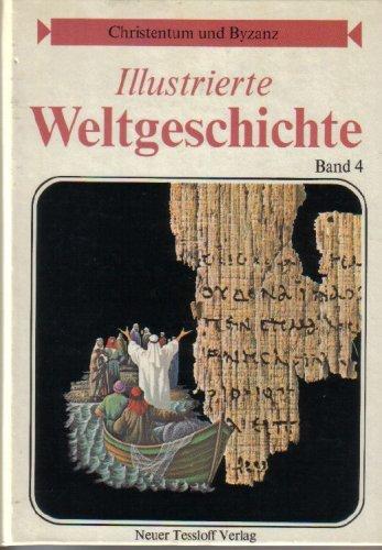 Illustrierte Weltgeschichte, Band 4: Christentum und Byzanz