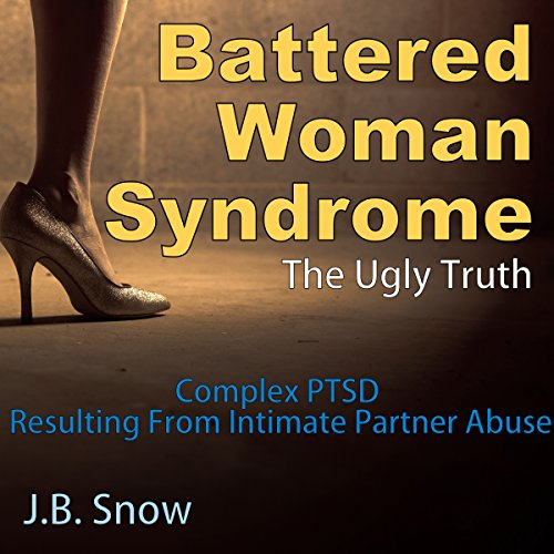 Battered Woman Syndrome: The Ugly Truth cover art
