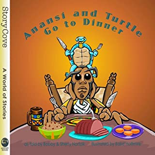 Anansi and Turtle Go to Dinner                   By:                                                                                                                                 Bobby Norfolk,                                                                                        Sherry Norfolk                               Narrated by:                                                                                                                                 Bobby Norfolk                      Length: 6 mins     4 ratings     Overall 4.8