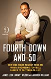 Fourth Down and 50: How One Night Almost Took Me from a Promising Football Career to 50-Years-to-Life (Kindle Single) (English Edition)
