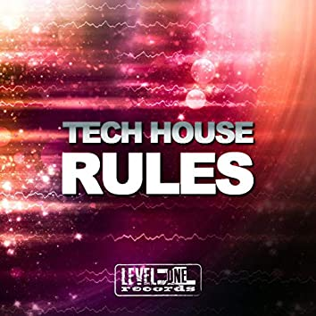 Tech House Rules