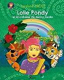 Lolie Pondy et la cabane de Jacky Jardin: Conte