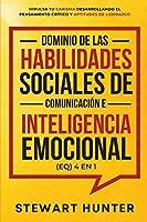 Dominio de las Habilidades Sociales de Comunicación e Inteligencia Emocional (EQ) 4 en 1
