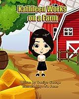Kathleen Works on a Farm