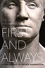 First and Always: A New Portrait of George Washington PDF