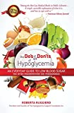 Do's & Dont's of Hypoglycemia: An Everyday Guide to Low Blood Sugar Too Often Misunderstood and Misdiagnosed!