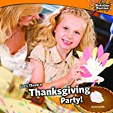 Let's Throw a Thanksgiving Party by Rachel Lynette