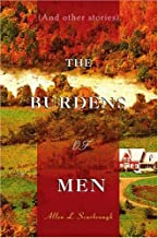 The Burdens of Men: (And Other Stories)
