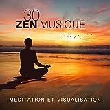 30 Zen musique: Méditation et visualisation - Bienfaits spirituels, Silence intérieur, Énergie interne, Position de lotus, Amèner la sérénité