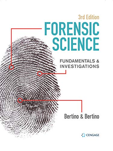 Compare Textbook Prices for Forensic Science: Fundamentals & Investigations Forensic Science, Fundamentals and Investigations 3 Edition ISBN 9780357124987 by Bertino, Anthony J.,Bertino, Patricia