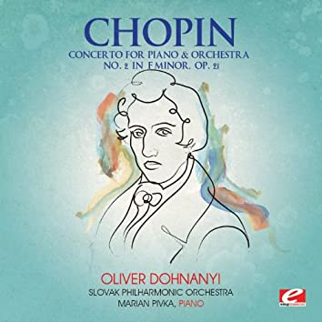 Chopin: Concerto for Piano and Orchestra No. 2 in F Minor, Op. 21 (Digitally Remastered)