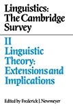 Linguistics: The Cambridge Survey: Volume 2, Linguistic Theory: Extensions and Implications (Linguistics : The Cambridge Survey) (English Edition)