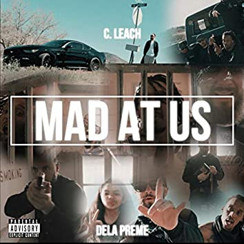 Mad at Us (feat. Dela Preme)