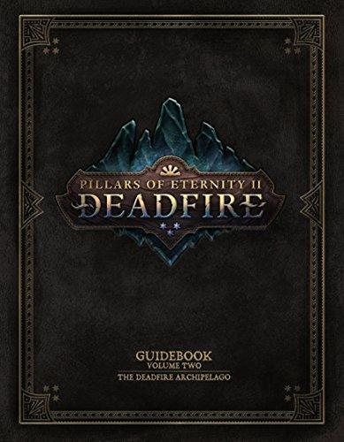 Pillars of Eternity Guidebook: The Deadfire Archipelago: 2