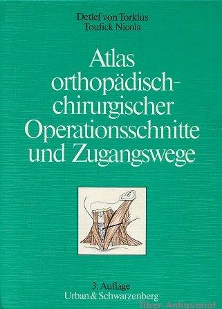Atlas orthopädisch-chirurgischer Operationsschnitte und Zugangswege