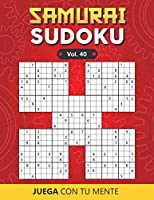 SAMURAI SUDOKU Vol. 40: 500 Puzzles Overlapping into 100 Samurai Style for Adults | Easy and Advanced | Perfectly to Improve Memory, Logic and Keep the Mind Sharp | One Puzzle per Page | Includes Solutions