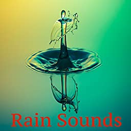 Nice Rain Sounds, One Hour Rain Sounds, Loopable Rain Sounds