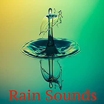 Nice Rain Sounds, One Hour Rain Sounds, Loopable Rain Sounds, Rain Sounds Meditation, Chill Out Rain Sounds Compilation