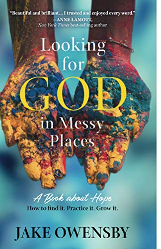 Looking for God in Messy Places