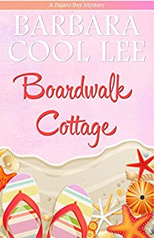 Boardwalk Cottage (A Pajaro Bay Mystery Book 2) by [Barbara Cool Lee]