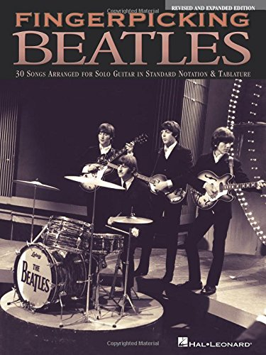 Fingerpicking Beatles – Revised & Expanded Edition: 30 Songs Arranged for Solo Guitar in Standard Notation & Tablature