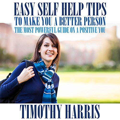 Easy Self Help Tips to Make You a Better Person cover art