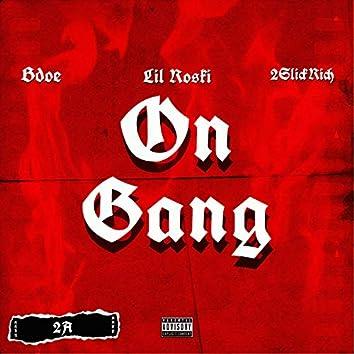 On Gang (feat. Bdoe & 2slickrich)