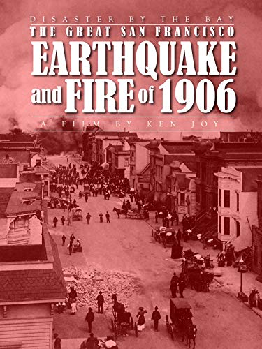 Disaster by the Bay: Das große Erdbeben und das Feuer von San Francisco von 1906 [OV]