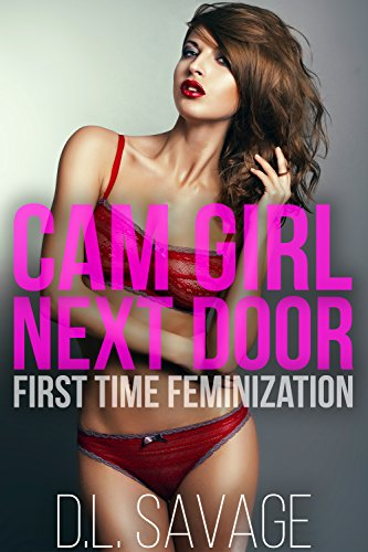 Cam Girl Next Door: First Time Feminization (English Edition)