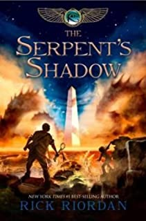 The Kane Chronicles, Book Three The Serpent's Shadow