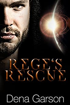 Rege's Rescue (Rising Sons Book 1) by [Dena Garson, Penny Jo Barber-Schwartz]