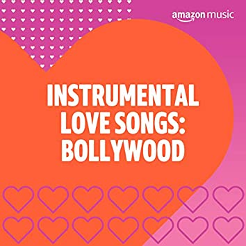 Instrumental Love songs: Bollywood