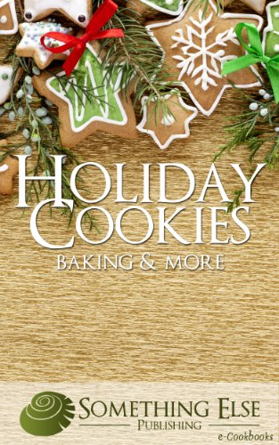 Holiday Cookies, Baking and More (Something Else Publishing eCookbooks) by [Something Else Publishing]