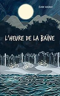 L'heure de la baïne par Florie Darcieux