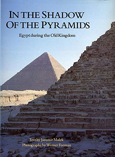 In the Shadow of the Pyramids: Egypt during the Old Kingdom (Echoes of the Ancient World)