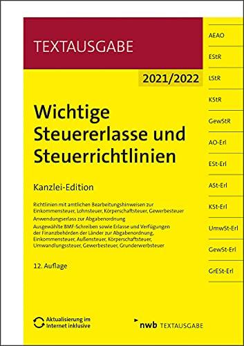 Wichtige Steuererlasse und Steuerrichtlinien: Kanzlei-Edition (Textausgabe)