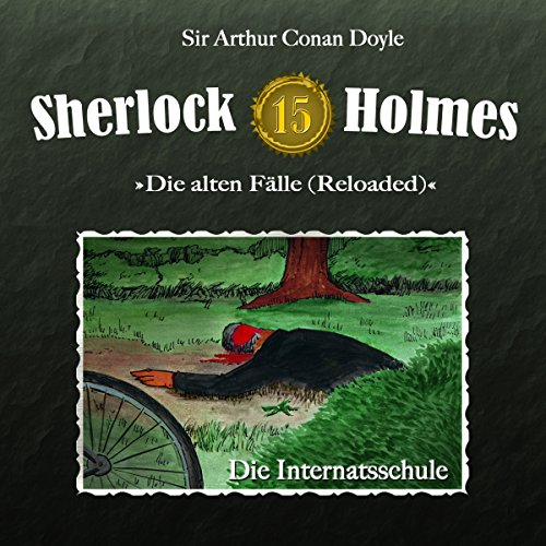 Die Internatsschule (Sherlock Holmes - Die alten Fälle 15 [Reloaded]) Titelbild