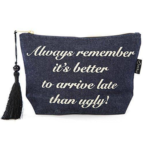 Denim Make-up Bag 'Onthoud altijd dat het beter is om laat aan te komen dan lelijk'