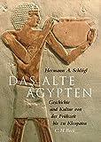 Hermann A. Schlögl: Das Alte Ägypten. Geschichte und Kultur von der Frühzeit bis zu Kleopatra